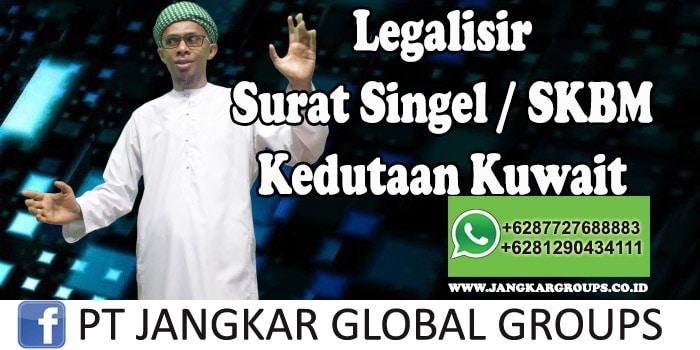 Legalisir surat singel skbm kedutaan kuwait