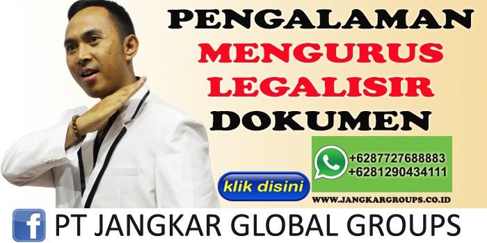 PENGALAMAN MENGURUS LEGALISIR DOKUMEN