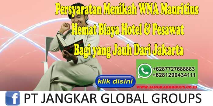 PERSYARATAN MENIKAH WNA MAURITIUS Hemat Biaya Hotel & Pesawat Bagi yang Jauh Dari Jakarta