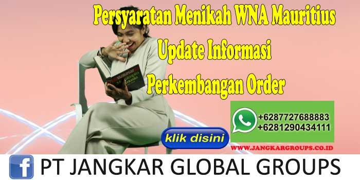 PERSYARATAN MENIKAH WNA MAURITIUS Update Informasi Perkembangan Order