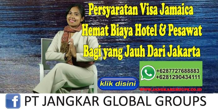 Persyaratan Visa Jamaica Hemat Biaya Hotel & Pesawat Bagi yang Jauh Dari Jakarta