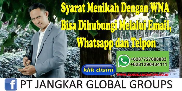 Syarat Menikah Dengan WNA Bisa Dihubungi Melalui Email, Whatsapp dan Telpon