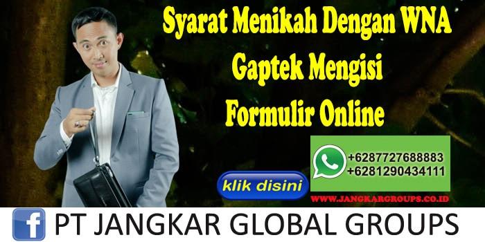 Syarat Menikah Dengan WNA Gaptek Mengisi Formulir OnlineSyarat Menikah Dengan WNA Gaptek Mengisi Formulir Online