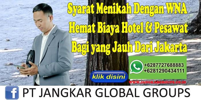 Syarat Menikah Dengan WNA Hemat Biaya Hotel & Pesawat Bagi yang Jauh Dari Jakarta