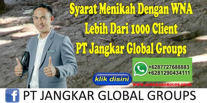 Syarat Menikah Dengan WNA Lebih Dari 1000 Client PT Jangkar Global Groups