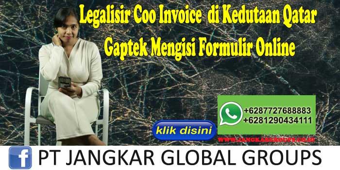 Legalisir Coo Invoice di Kedutaan Qatar Gaptek Mengisi Formulir Online
