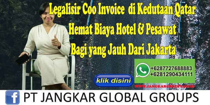 Legalisir Coo Invoice di Kedutaan Qatar Hemat Biaya Hotel & Pesawat Bagi yang Jauh Dari Jakarta