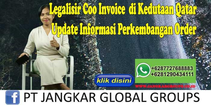Legalisir Coo Invoice di Kedutaan Qatar Update Informasi Perkembangan Order