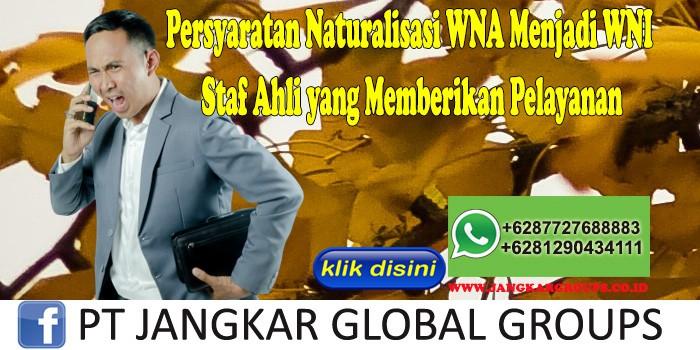 Persyaratan Naturalisasi WNA Menjadi WNI Staf Ahli yang Memberikan Pelayanan