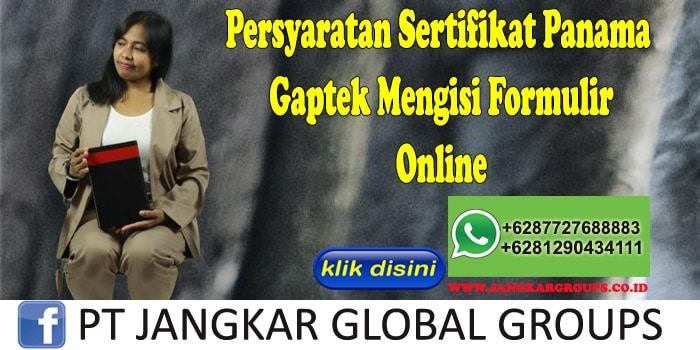 Persyaratan Sertifikat Panama Gaptek Mengisi Formulir Online