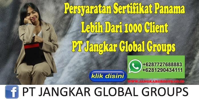 Persyaratan Sertifikat Panama Lebih Dari 1000 Client PT Jangkar Global Groups