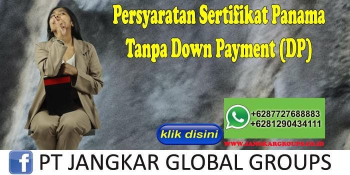 Persyaratan Sertifikat Panama Tanpa Down Payment (DP)