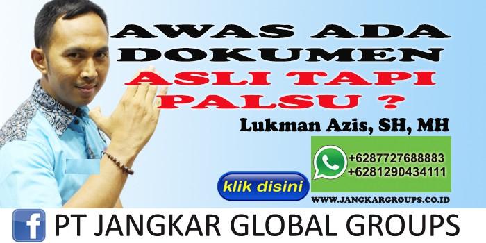 AWAS ADA DOKUMEN ASLI TAPI PALSU LUKMAN AZIS SH MH