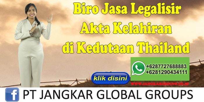 Biro Jasa Legalisir Akta Kelahiran di Kedutaan Thailand