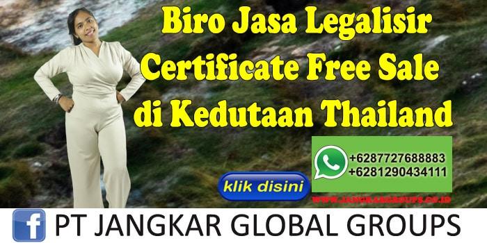 Biro Jasa Legalisir Certificate Free Sale di Kedutaan Thailand