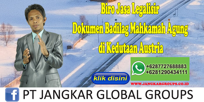 Biro Jasa Legalisir Dokumen Badilag Mahkamah Agung di Kedutaan Austria