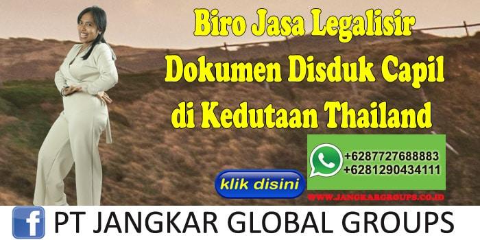 Biro Jasa Legalisir Dokumen Disduk Capil di Kedutaan Thailand