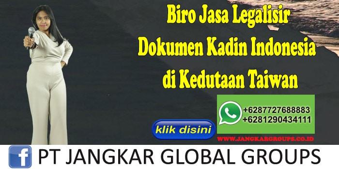 Biro Jasa Legalisir Dokumen Kadin Indonesia di Kedutaan Taiwan