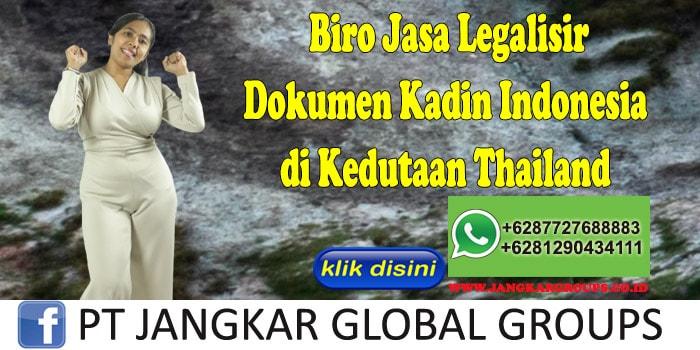 Biro Jasa Legalisir Dokumen Kadin Indonesia di Kedutaan Thailand