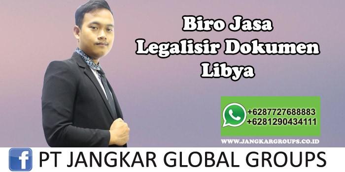 Biro Jasa Legalisir Dokumen Kedutaan Libya
