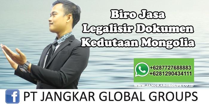 Biro Jasa Legalisir Dokumen Kedutaan Mongolia