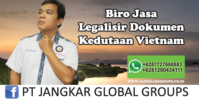Biro Jasa Legalisir Dokumen Kedutaan Vietnam
