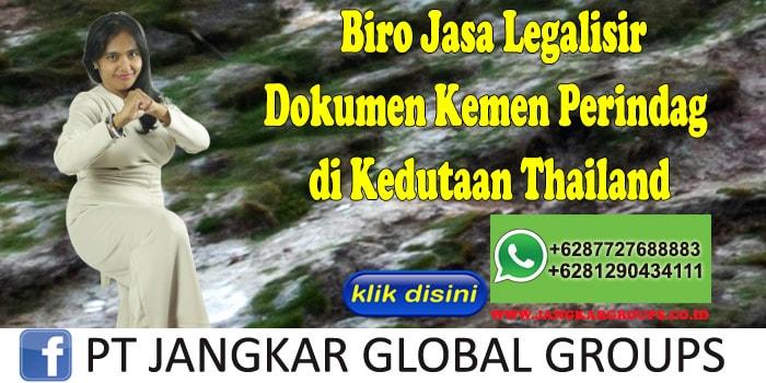 Biro Jasa Legalisir Dokumen Kemen Perindag di Kedutaan Thailand