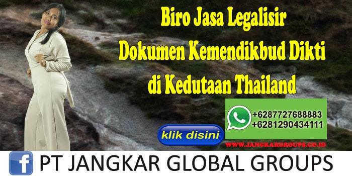 Biro Jasa Legalisir Dokumen Kemendikbud Dikti di Kedutaan Thailand