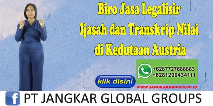 Biro Jasa Legalisir Ijasah dan Transkrip Nilai di Kedutaan Austria