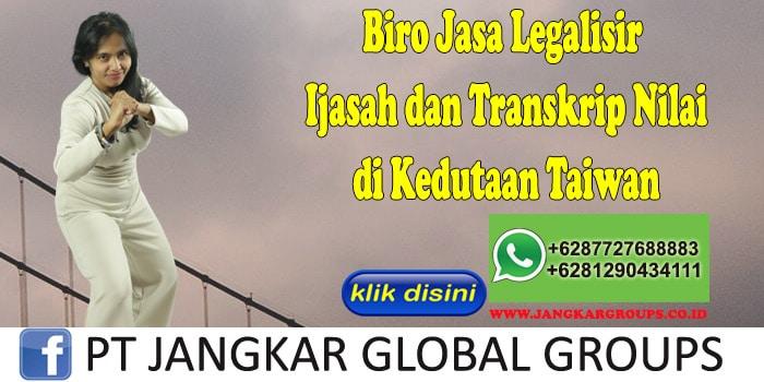 Biro Jasa Legalisir Ijasah dan Transkrip Nilai di Kedutaan Taiwan
