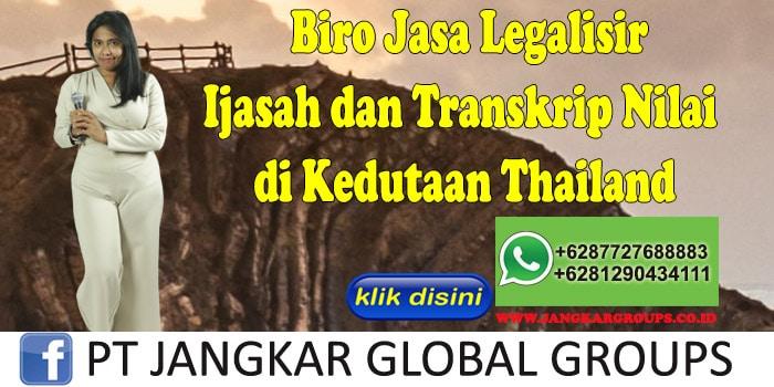 Biro Jasa Legalisir Ijasah dan Transkrip Nilai di Kedutaan Thailand