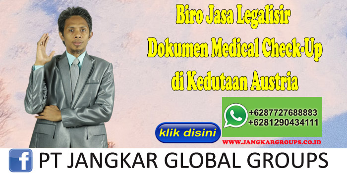 Biro Jasa Legalisir Medical Check-Up di Kedutaan Austria