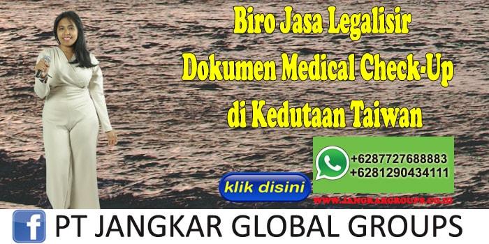 Biro Jasa Legalisir Medical Check-Up di Kedutaan Taiwan