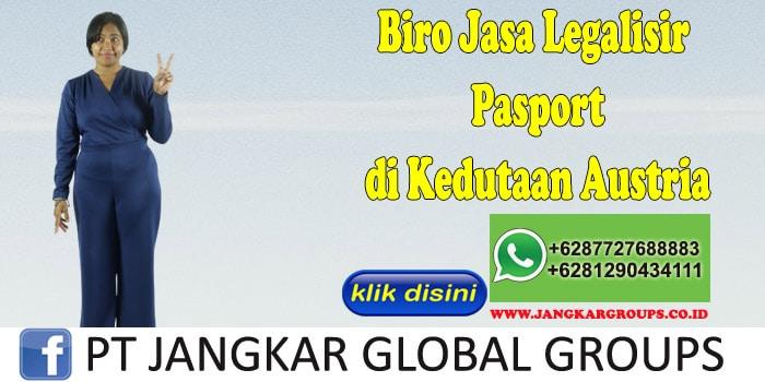 Biro Jasa Legalisir Pasport di Kedutaan Austria