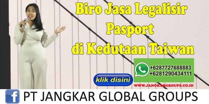 Biro Jasa Legalisir Pasport di Kedutaan Taiwan