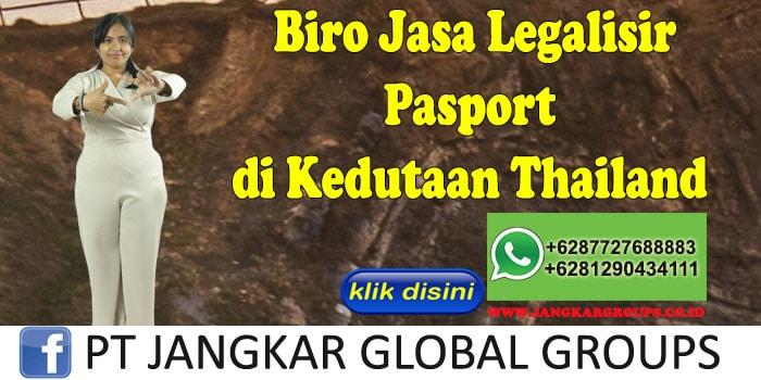 Biro Jasa Legalisir Pasport di Kedutaan Thailand