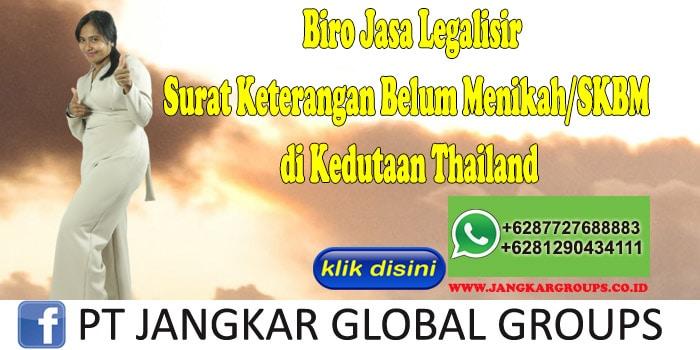 Biro Jasa Legalisir Surat Keterangan Belum Menikah SKBM di Kedutaan Thailand