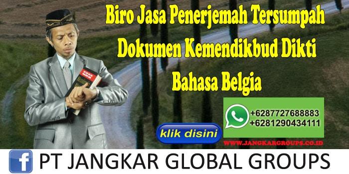 Biro Jasa Penerjemah Tersumpah Dokumen Kemendikbud Dikti Bahasa Belgia