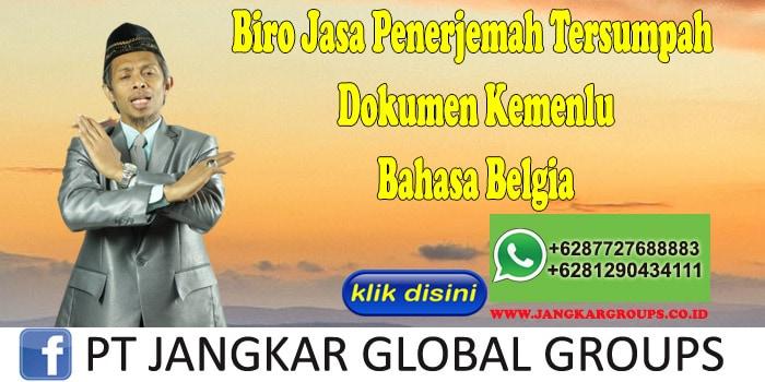 Biro Jasa Penerjemah Tersumpah Dokumen Kemenlu Bahasa Belgia