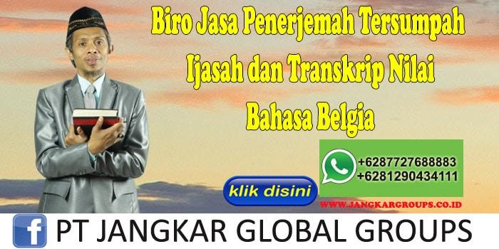Biro Jasa Penerjemah Tersumpah Ijasah dan Transkrip Nilai Bahasa Belgia