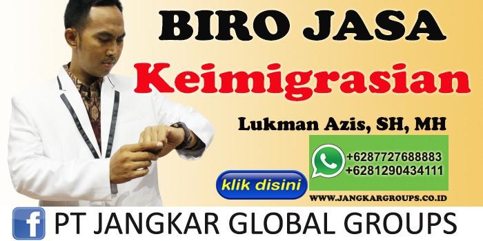 Biro jasa keimigrasian Lukman Azis SH MH