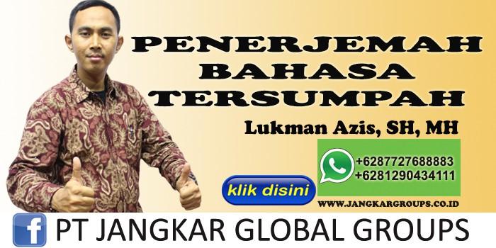 LUKMAN AZIS SH MH PENERJEMAH BAHASA TERSUMPAH