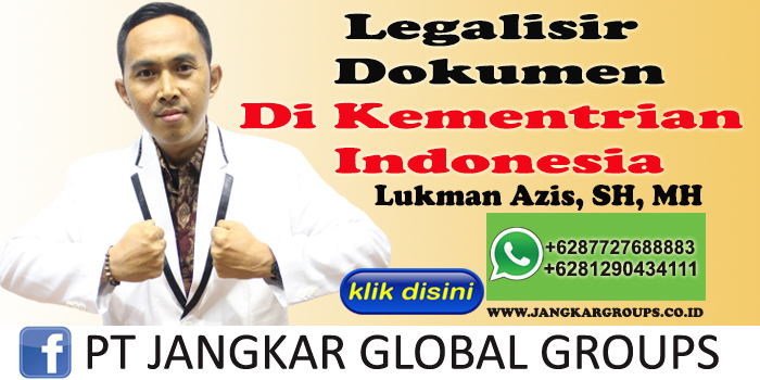 Lukman Azis SH MH Legalisir Dokumen di kementrian Indonesia