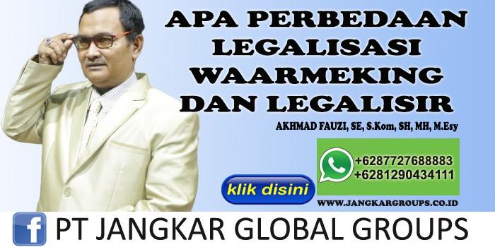 APA PERBEDAAN LEGALISIR WAARMEKING DAN LEGALISIR AKHMAD FAUZI SH MH
