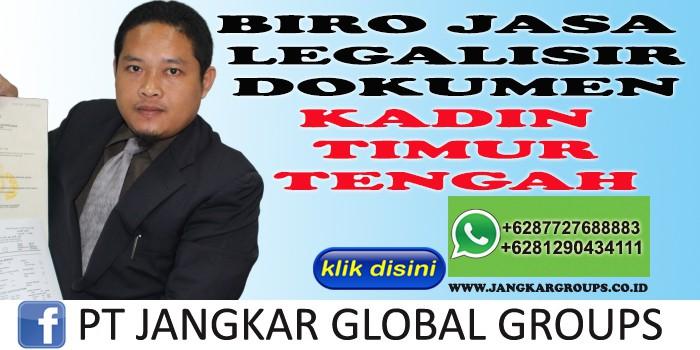 BIRO JASA LEGALISIR DOKUMEN KADIN TIMUR TENGAH
