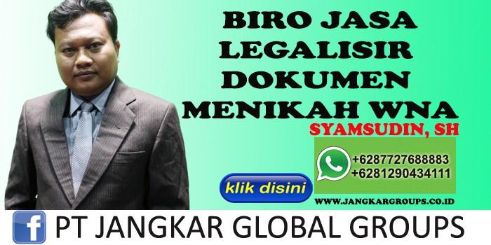BIRO JASA LEGALISIR DOKUMEN MENIKAH WNA SYAMSUDIN SH