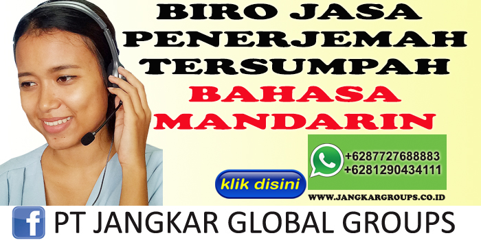 BIRO JASA PENERJEMAH TERSUMPAH BAHASA MANDARIN