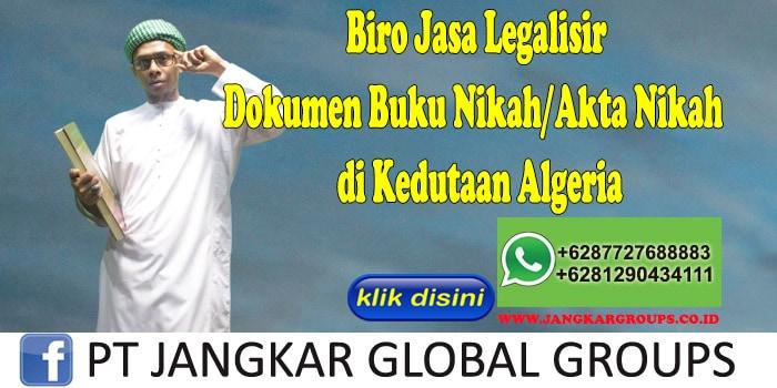 Biro Jasa Legalisir Buku Nikah Akta Nikah di Kedutaan Algeria