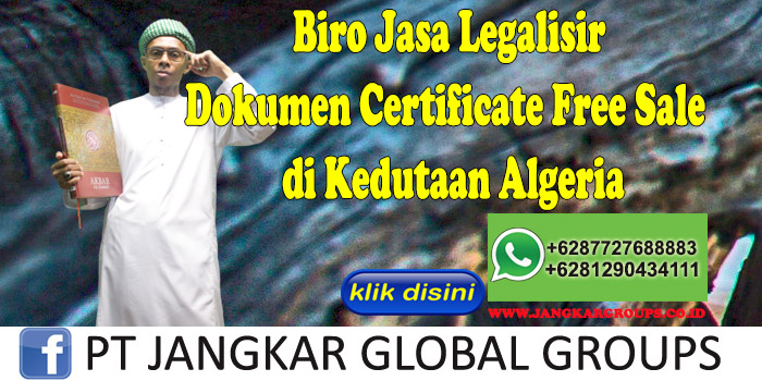 Biro Jasa Legalisir Certificate Free Sale di Kedutaan Algeria
