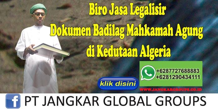 Biro Jasa Legalisir Dokumen Badilag Mahkamah Agung di Kedutaan Algeria